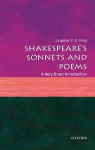 Shakespeare's Sonnets and Poems: A Very Short Introduction - Jonathan F. S. Post - cover