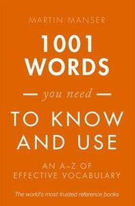 1001 Words You Need To Know and Use: An A-Z of Effective Vocabulary - Martin Manser - cover