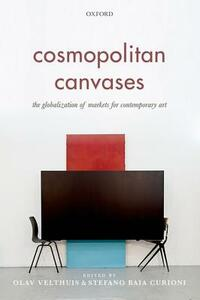 Cosmopolitan Canvases: The Globalization of Markets for Contemporary Art - cover