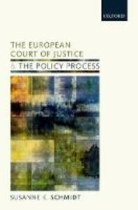 The European Court of Justice and the Policy Process: The Shadow of Case Law - Susanne K. Schmidt - cover