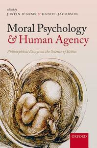 Moral Psychology and Human Agency: Philosophical Essays on the Science of Ethics - cover