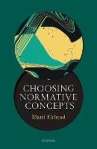Choosing Normative Concepts - Matti Eklund - cover