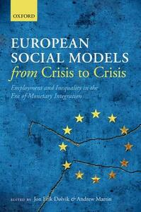 European Social Models From Crisis to Crisis:: Employment and Inequality in the Era of Monetary Integration - cover