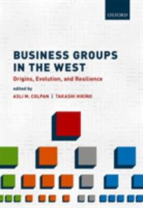 Business Groups in the West: Origins, Evolution, and Resilience - cover