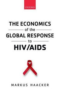 The Economics of the Global Response to HIV/AIDS - Markus Haacker - cover
