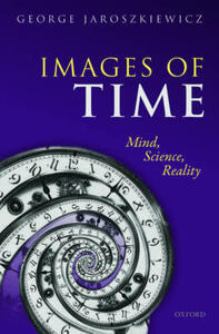Images of Time: Mind, Science, Reality - George Jaroszkiewicz - cover