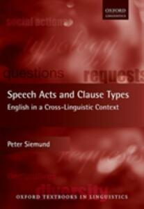 Speech Acts and Clause Types: English in a Cross-Linguistic Context - Peter Siemund - cover