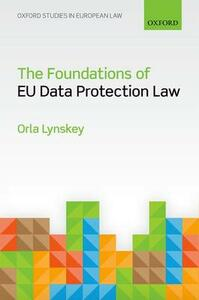 The Foundations of EU Data Protection Law - Orla Lynskey - cover