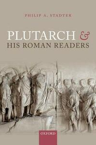 Plutarch and his Roman Readers - Philip A. Stadter - cover