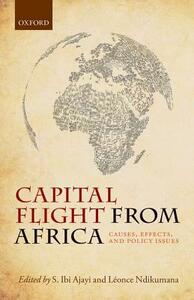 Capital Flight from Africa: Causes, Effects, and Policy Issues - cover