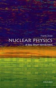 Nuclear Physics: A Very Short Introduction - Frank Close - cover