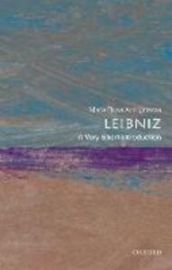 Leibniz: A Very Short Introduction - Maria Rosa Antognazza - cover
