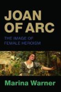 Joan of Arc: The Image of Female Heroism - Marina Warner - cover