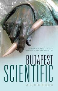 Budapest Scientific: A Guidebook - Istvan Hargittai,Magdolna Hargittai - cover
