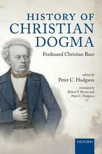 History of Christian Dogma: by Ferdinand Christian Baur - cover