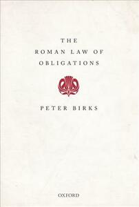 The Roman Law of Obligations - Peter Birks - cover