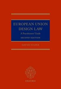 European Union Design Law: A Practitioners' Guide - David Stone - cover
