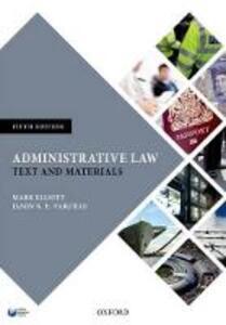 Administrative Law: Text and Materials - Mark Elliott,Jason N. E. Varuhas - cover