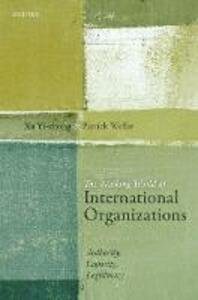 The Working World of International Organizations: Authority, Capacity, Legitimacy - Xu Yi-chong,Patrick Weller - cover