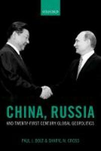 China, Russia, and Twenty-First Century Global Geopolitics - Paul J. Bolt,Sharyl N. Cross - cover