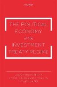 The Political Economy of the Investment Treaty Regime - Jonathan Bonnitcha,Lauge N. Skovgaard Poulsen,Michael Waibel - cover