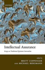 Intellectual Assurance: Essays on Traditional Epistemic Internalism - cover