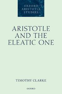 Aristotle and the Eleatic One - Timothy Clarke - cover