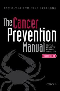 The Cancer Prevention Manual: Simple rules to reduce the risks - Ian N. Olver,Fred Stephens - cover