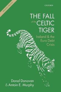 The Fall of the Celtic Tiger: Ireland and the Euro Debt Crisis - Donal Donovan,Antoin E. Murphy - cover