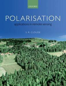 Polarisation: Applications in Remote Sensing - Shane Cloude - cover