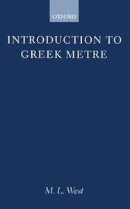Introduction to Greek Metre - M. L. West - cover