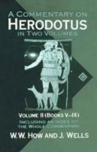 A Commentary on Herodotus: Volume II: Books V-IX - W. W. How,Joseph Wells - cover