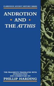 Androtion and the Atthis - Phillip Harding - cover