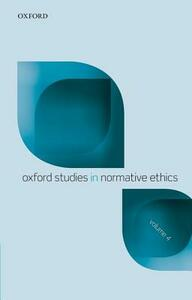 Oxford Studies Normative Ethics, Volume 4 - cover