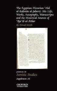 The Egyptian Historian 'Abd al-Rahman al-Jabarti: His Life, Works, Autographs, Manuscripts and the Historical Sources of 'Aja'ib al-Athar - Shmuel Moreh - cover