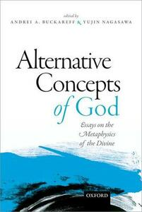 Alternative Concepts of God: Essays on the Metaphysics of the Divine - cover