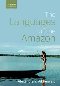 The Languages of the Amazon - Alexandra Y. Aikhenvald - cover