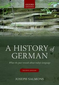 A History of German: What the Past Reveals about Today's Language - Joseph Salmons - cover