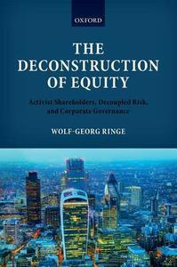 The Deconstruction of Equity: Activist Shareholders, Decoupled Risk, and Corporate Governance - Wolf-Georg Ringe - cover