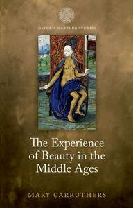 The Experience of Beauty in the Middle Ages - Mary Carruthers - cover