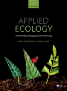 Applied Ecology: Monitoring, managing, and conserving - Anne Goodenough,Adam Hart - cover