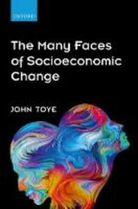 The Many Faces of Socioeconomic Change - John Toye - cover