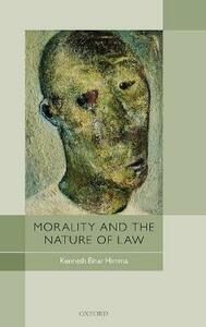 Morality and the Nature of Law - Kenneth Einar Himma - cover