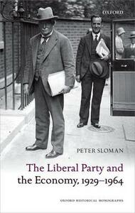The Liberal Party and the Economy, 1929-1964 - Peter Sloman - cover