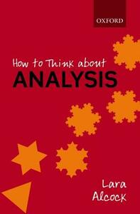 How to Think About Analysis - Lara Alcock - cover