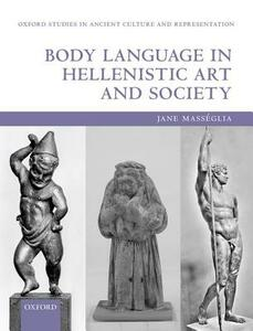 Body Language in Hellenistic Art and Society - Jane Masseglia - cover