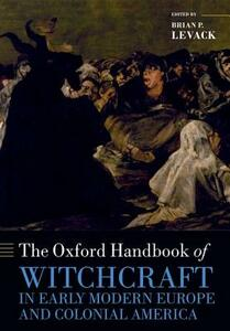 The Oxford Handbook of Witchcraft in Early Modern Europe and Colonial America - cover