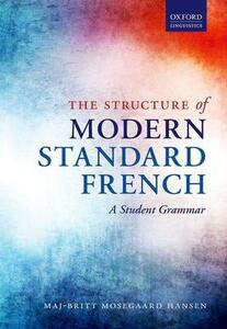 The Structure of Modern Standard French: A Student Grammar - Maj-Britt Mosegaard Hansen - cover