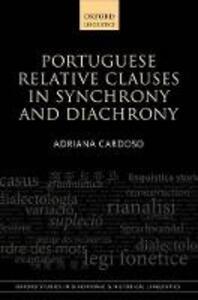Portuguese Relative Clauses in Synchrony and Diachrony - Adriana Cardoso - cover