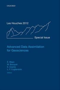 Advanced Data Assimilation for Geosciences: Lecture Notes of the Les Houches School of Physics: Special Issue, June 2012 - cover